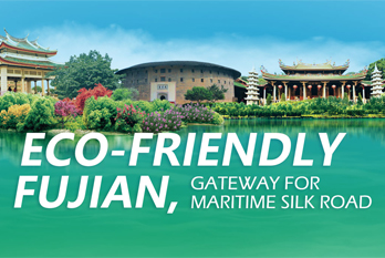 Eco-friendly Fujian, Gateway for the Maritime Silk Road