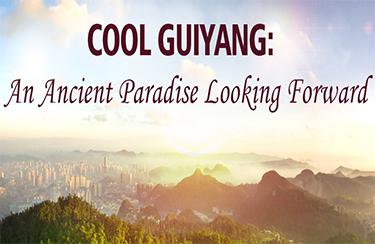Cool Guiyang: An ancient paradise looking forward
