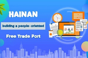 Hainan building a people-oriented free trade port