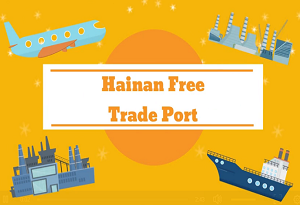 Here comes the Hainan Free Trade Port