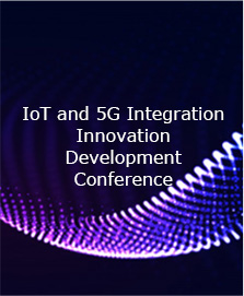IoT and 5G Integration Innovation Development Conference