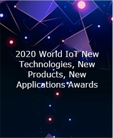 2020 World IoT New Technologies, New Products, New Applications Awards