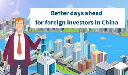 Better days ahead for foreign investors in China