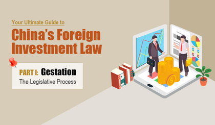 Your ultimate guide to China's Foreign Investment Law Part I: Gestation