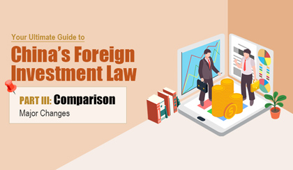 Your ultimate guide to China's Foreign Investment Law Part III: Comparison