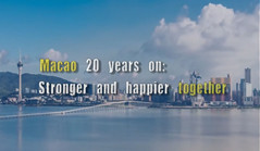 Macao 20 years on: Stronger and happier together